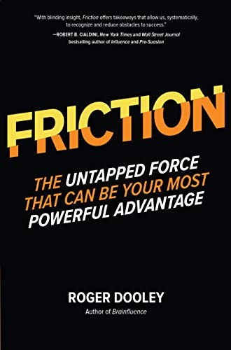 Amazon.com: FRICTION—The Untapped Force That Can Be Your Most Powerful  Advantage eBook : Dooley, Roger: Kindle Store