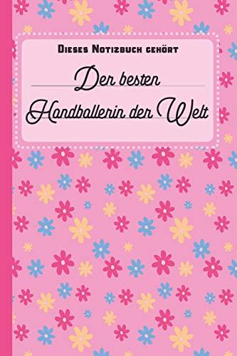 Dieses Notizbuch gehört der besten Handballerin der Welt: blanko Notizbuch | Journal | To Do Liste für Handballer und Handballerinnen - über 100 ... Notizen - Tolle Geschenkidee als Dankeschön
