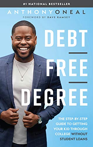 Anthony Oneal foreword by Dave Ramsey-Debt free degree