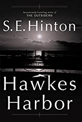 Books Set in Delaware: Hawkes Harbor by S.E. Hinton. delaware books, delaware novels, delaware literature, delaware fiction, delaware authors, best books set in delaware, popular books set in delaware, books about delaware, delaware reading challenge, delaware reading list, wilmington books, delaware travel, delaware history, delaware travel books, delaware books to read, books to read before going to delaware, novels set in delaware, books to read about delaware