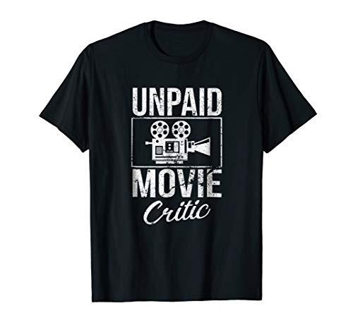 Unpaid Movie Critic Film Cinema Motion Picture Fan T-Shirt