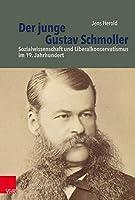 Der Junge Gustav Schmoller: Sozialwissenschaft Und Liberalkonservatismus Im 19 Jahrhundert (Burgertum)