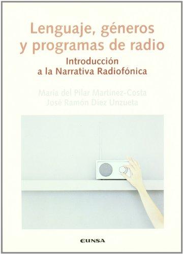 Lenguaje, géneros y programas de radio: introducción a la narrativa radiofónica (Comunicación)