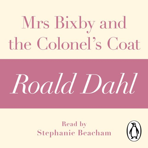 Mrs Bixby and the Colonel's Coat (A Roald Dahl Short Story) audiobook cover art
