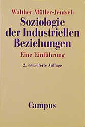 Soziologie der industriellen Beziehungen. Eine Einführung