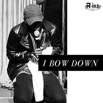 I Bow Down