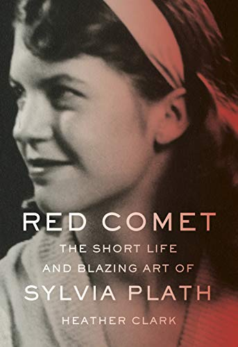 Image of Red Comet: The Short Life and Blazing Art of Sylvia Plath