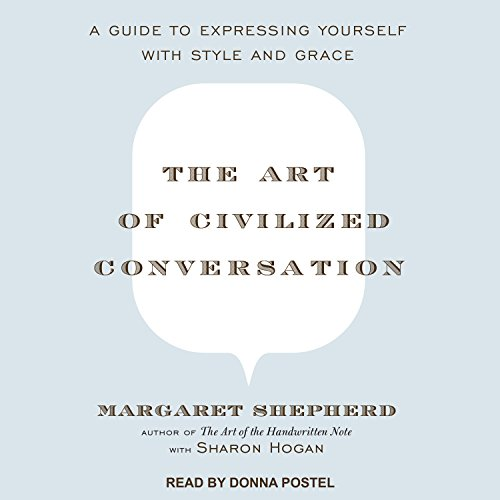 The Art of Civilized Conversation     A Guide to Expressing Yourself With Style and Grace              Auteur(s):                                                                                                                                 Margaret Shepherd,                                                                                        Sharon Hogan                               Narrateur(s):                                                                                                                                 Donna Postel                      Durée: 6 h et 12 min     25 évaluations     Au global 3,2
