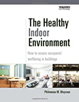 The Healthy Indoor Environment: How to assess occupants' wellbeing in buildings