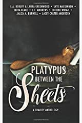Platypus Between the Sheets: An Anthology by Some Freaking Weird Authors Paperback