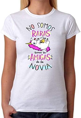 Camiseta No Somos Raras Somos Las Amigas de la Novia
