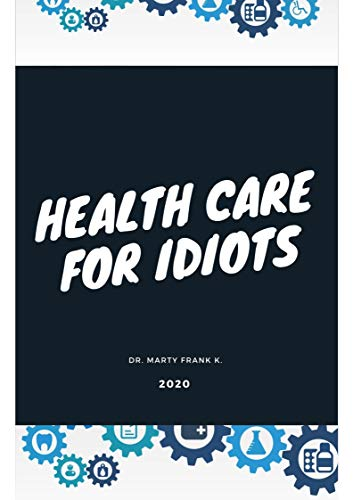 health care for idiots (English Edition)