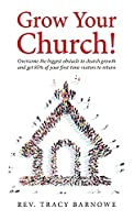 Grow Your Church!: Overcome the biggest obstacle to church growth and get 85% of your first-time visitors to return
