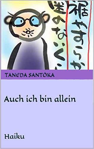 Auch ich bin allein: Haiku (Zen-Gedichte 4)