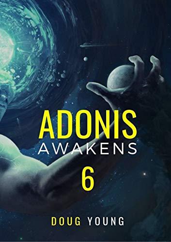 Adonis Awakens: Book 6 (The Adonis Awakens Saga) (English Edition)