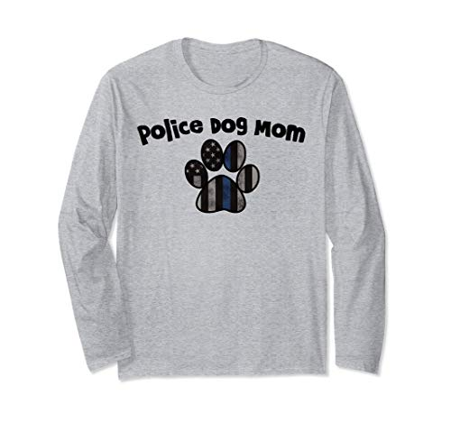 K9 Police Dog Handler LEO Wife Police Dog Mom Law Long Sleeve T-Shirt
