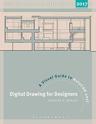 Digital Drawing for Designers: A Visual Guide to AutoCAD by Douglas R. Seidler (2007-04-15)