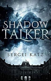 Shadow Talker (The Magic Detective School Book 1) by [Sergei Katz]