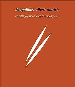 Dos palillos (GASTRONOMÍA Y COCINA) eBook: Raurich, Albert ...