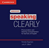 Speaking Clearly Audio CDs : Pronunciation and Listening Comprehension for Learners of English. (Cambridge Copy Collection)