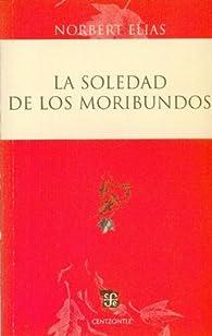 La Soledad de los Moribundos = The Loneliness of the Dying par Norbert Elias