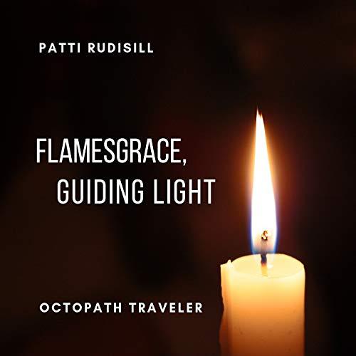 Flamesgrace, Guiding Light (From