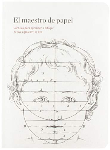 El maestro del papel. Cartillas para aprender a dibujar de los siglos XVII al XIX (Otras publicaciones)