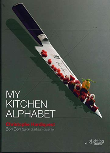 Image of My Kitchen Alphabet: Restaurant Bon Bon (Stichting Kunstboek) (Dutch, English and French Edition)
