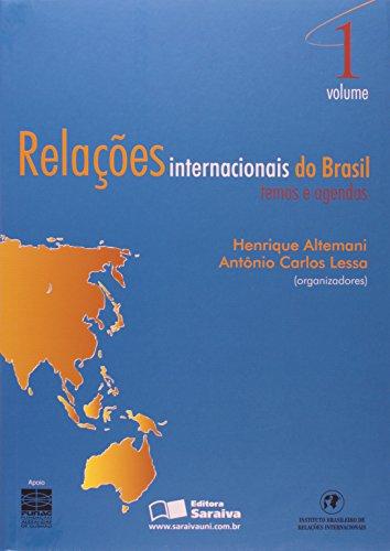 Relações internacionais do Brasil: Temas e agendas - Volume 1