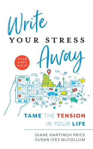 Write Your Stress Away: Tame the Tension in Your Life (English Edition)
