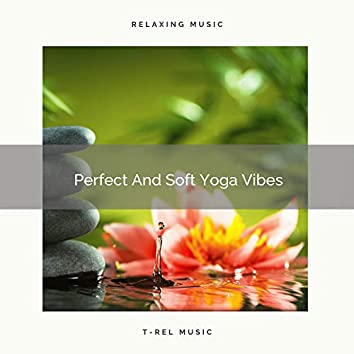 Perfect And Soft Yoga Vibes