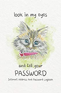 Look In My Eyes And Tell Your Password: Internet Address And Password Logbook To Protect Usernames and Password, Small Poc...
