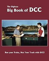 The Digitrax Big Book of Dcc