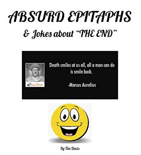 Absurd Epitaphs & Jokes about 'The End' (English Edition)