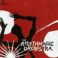 The Rhythmagic Orchestra by Rhythmagic Orchestra (2011-06-07)