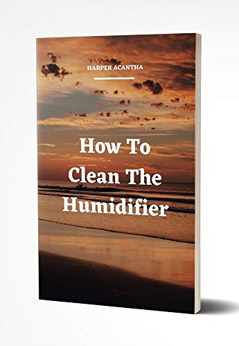 How To Clean The Humidifier (English Edition)