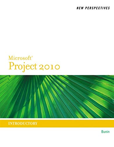 New Perspectives on Microsoft Project 2010: Introductory...