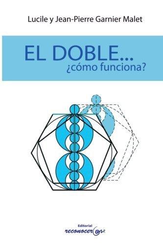 El Doble...Como funciona? (Spanish Edition) by L and J Garnier Malet (2012-08-15)