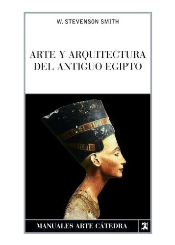 Arte y arquitectura del Antiguo Egipto (Manuales Arte Cátedra)