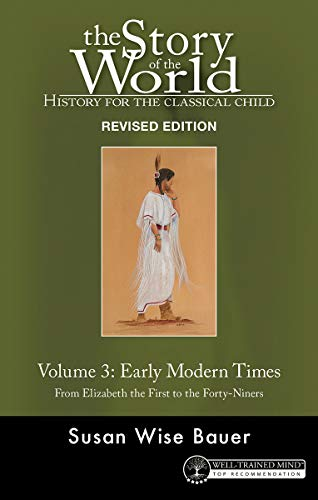 Story of the World, Vol. 3 Revised Edition: History for the Classical Child: Early Modern Times (Story of the World) (English Edition)