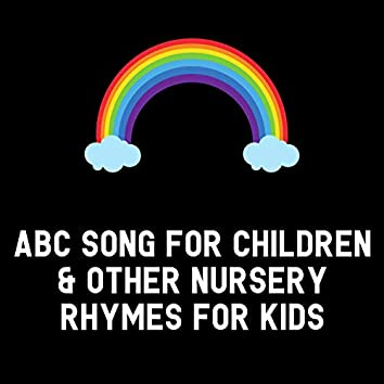 ABC Song For Children & Other Nursery Rhymes for Kids