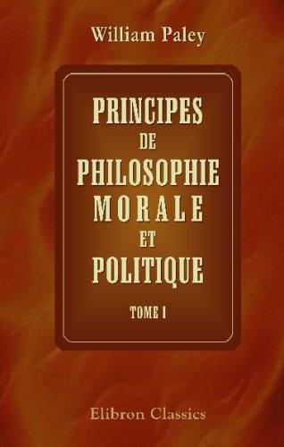 Principes de philosophie morale et politique: Traduits de l'anglais par J.V.S. Vincent....