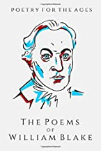 The Poems of William Blake: Poetry for the Ages