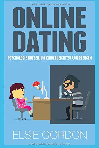 Online Dating: Psychologie nutzen, um kinderleicht zu überzeugen