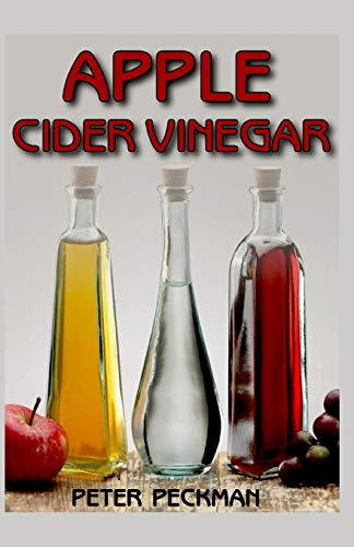 Apple Cider Vinegar: The astonishing fruit juice that cures all sicknesses