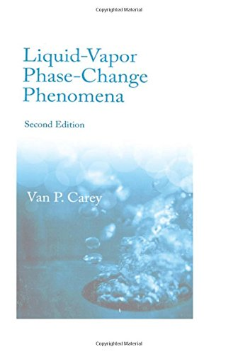 Liquid Vapor Phase Change Phenomena: An Introduction to the Thermophysics of Vaporization and Condensation Processes in