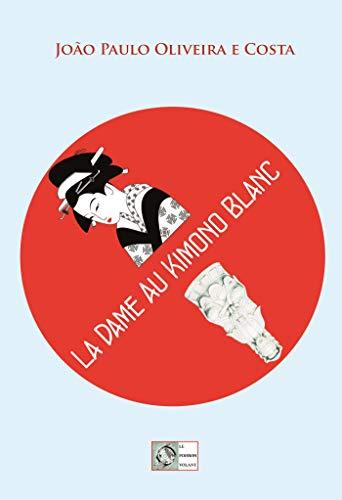 La Dame au Kimono Blanc (Nagasaki t. 3) (French Edition)