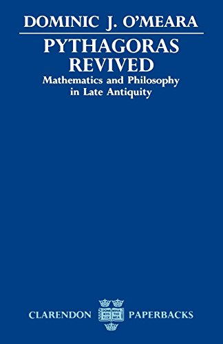 Pythagoras Revived: Mathematics and Philosophy in Late Antiquity (Clarendon Paperbacks) -  O'Meara, Dominic J.