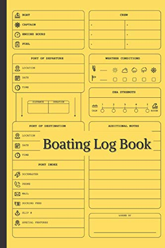 Boating Log Book: Boat Journal Notebook / A Boating Tracker, Recorder & Keeper For Boaters / Portable Daily Log Book / Perfect Gift Ideas: Captain's ... / 110 Pages / High-quality Yellow Matte Cover