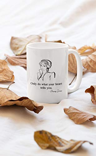 DKISEE Weiße Kaffeetasse mit Zitat von Prinzessin Diana, für Frauen mit Aufschrift